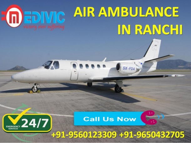 take-favorable-and-finest-air-ambulance-services-in-ranchi-by-medivic-big-0