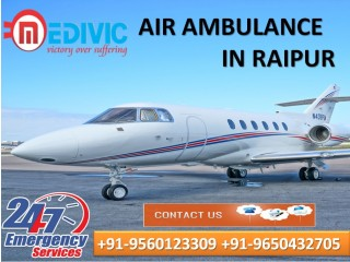 Pick World-Level Hi-fi Charter Air Ambulance Services in Raipur by Medivic