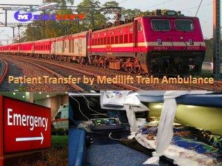 Advanced Technology Build Equipment Available- Medilift Train Ambulance from Patna to Mumbai